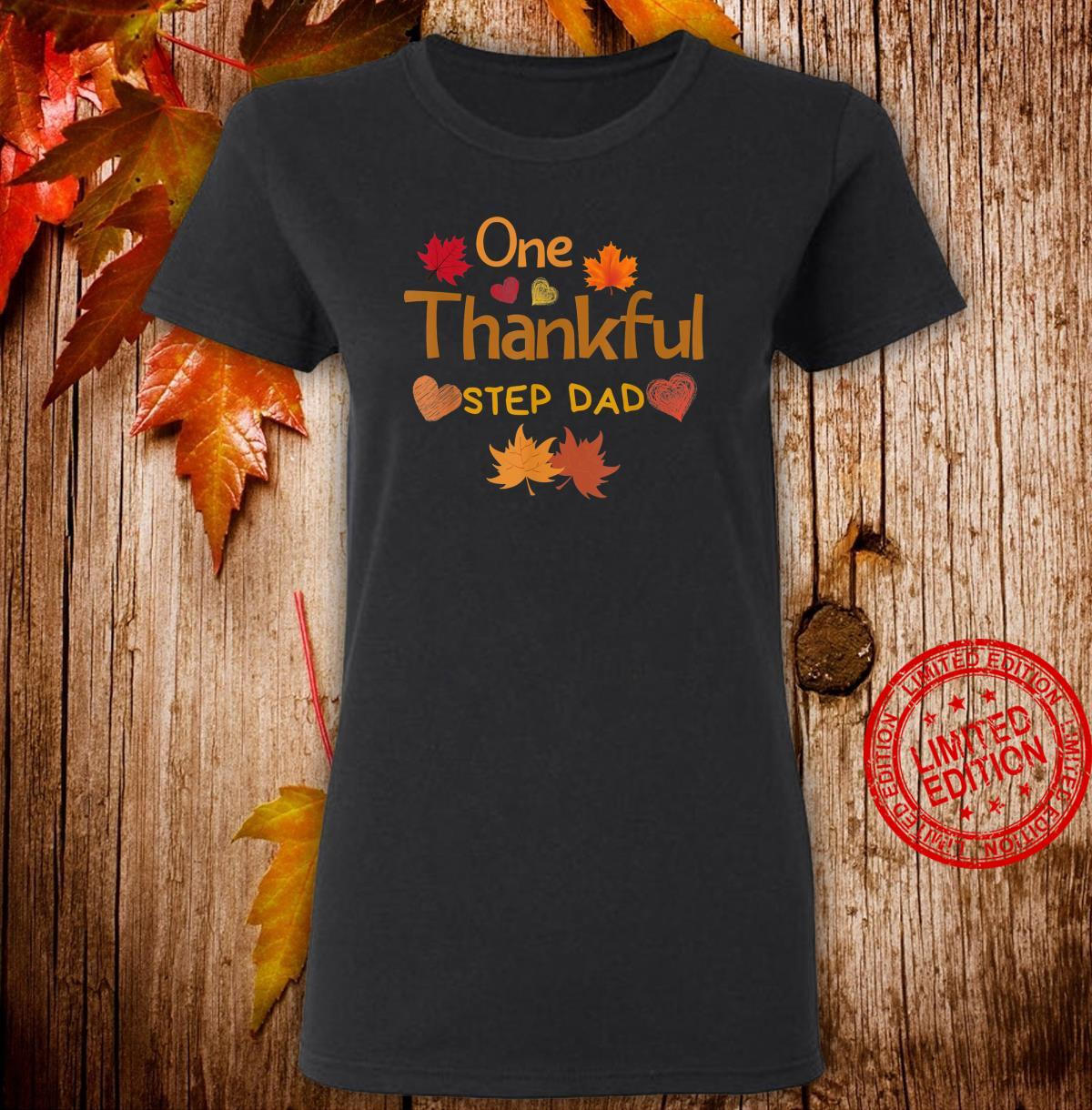 One thankful step dad thanksgiving day family matching Shirt ladies tee