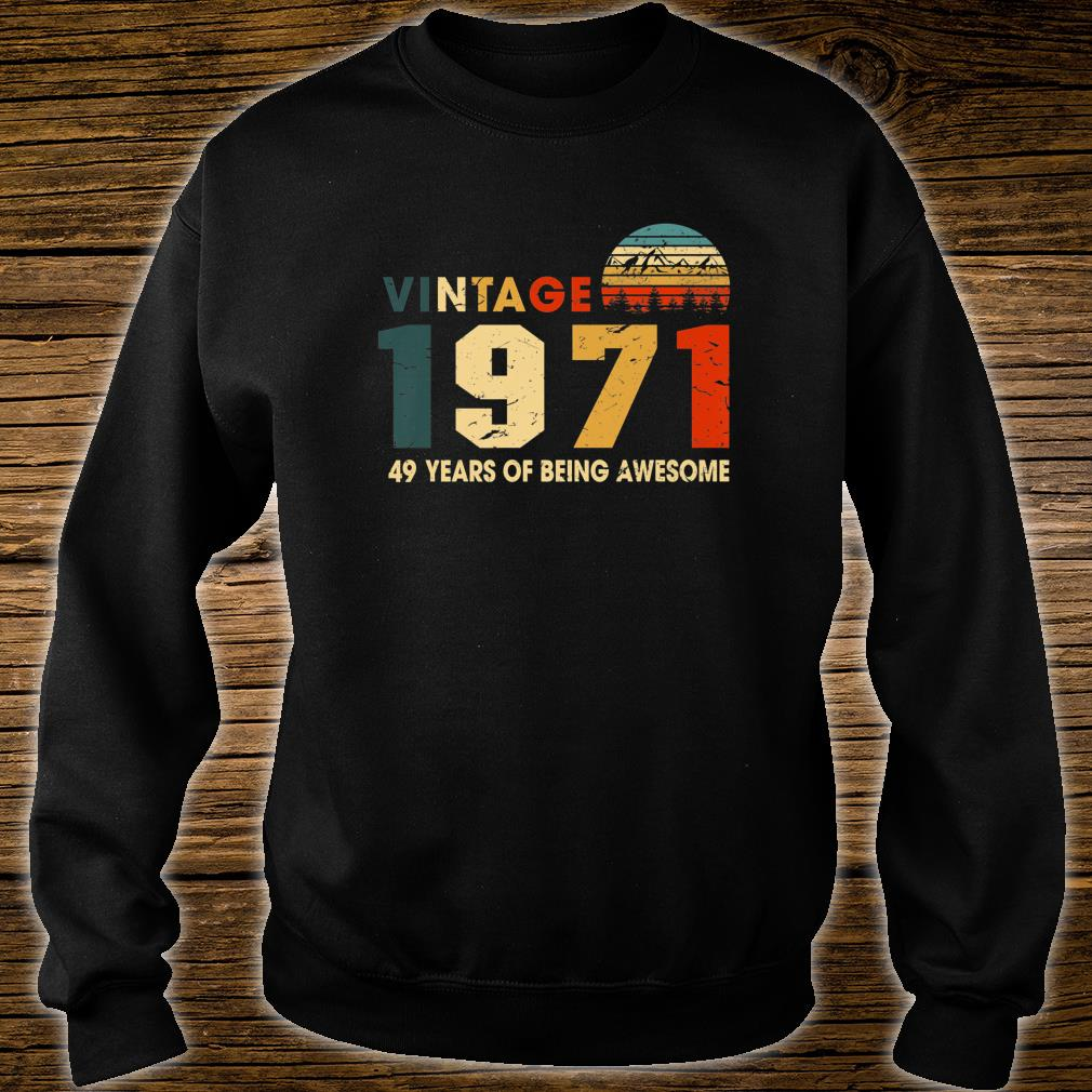 Retro Vintage 1971 Classic 49th Birthday 49 Years Old Shirt sweater