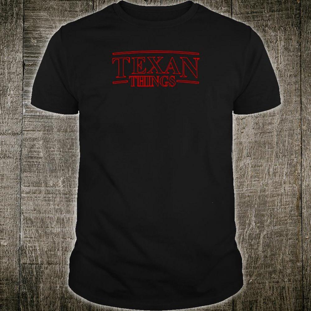 Texan things shirt