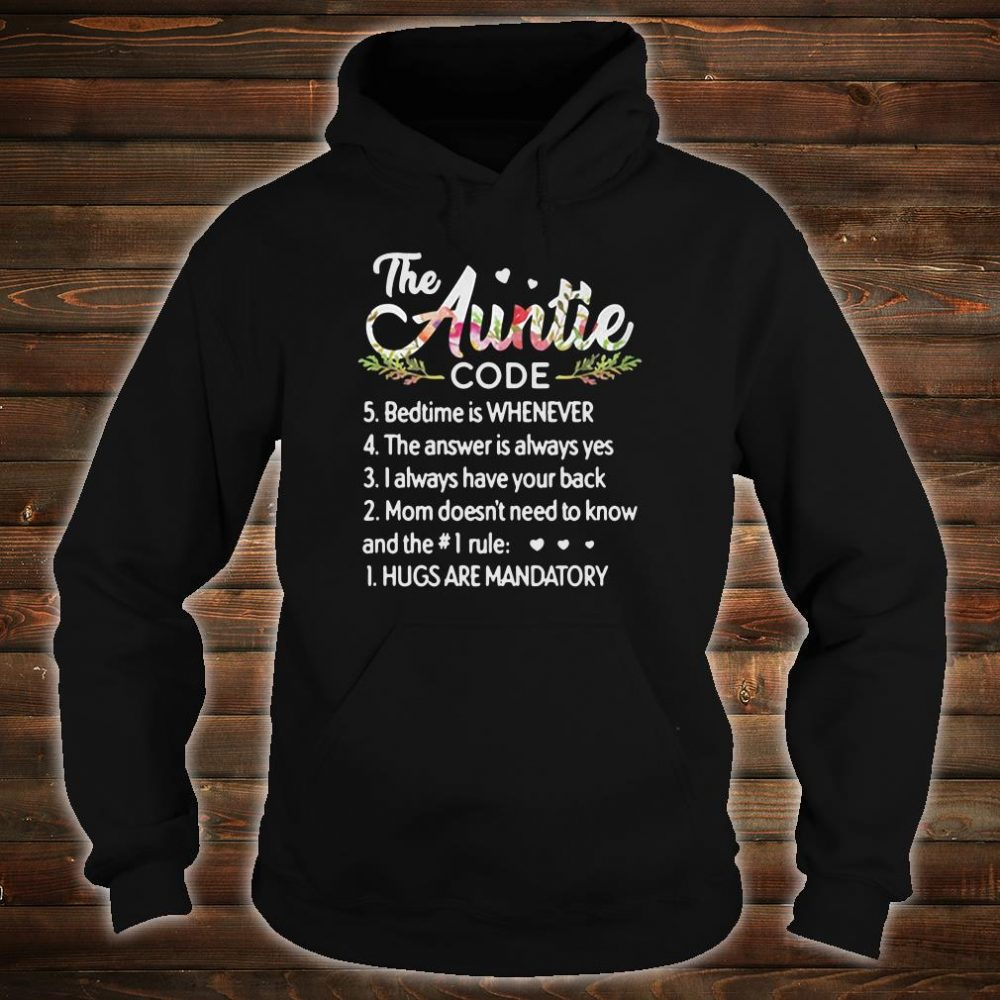 The auntie code bedtime is whenever the answer is always yes shirt hoodie