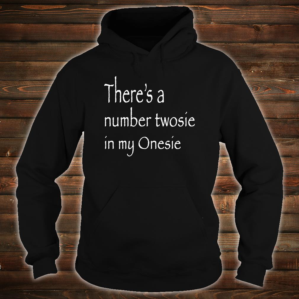There's a number twoise in my Onesie shirt hoodie