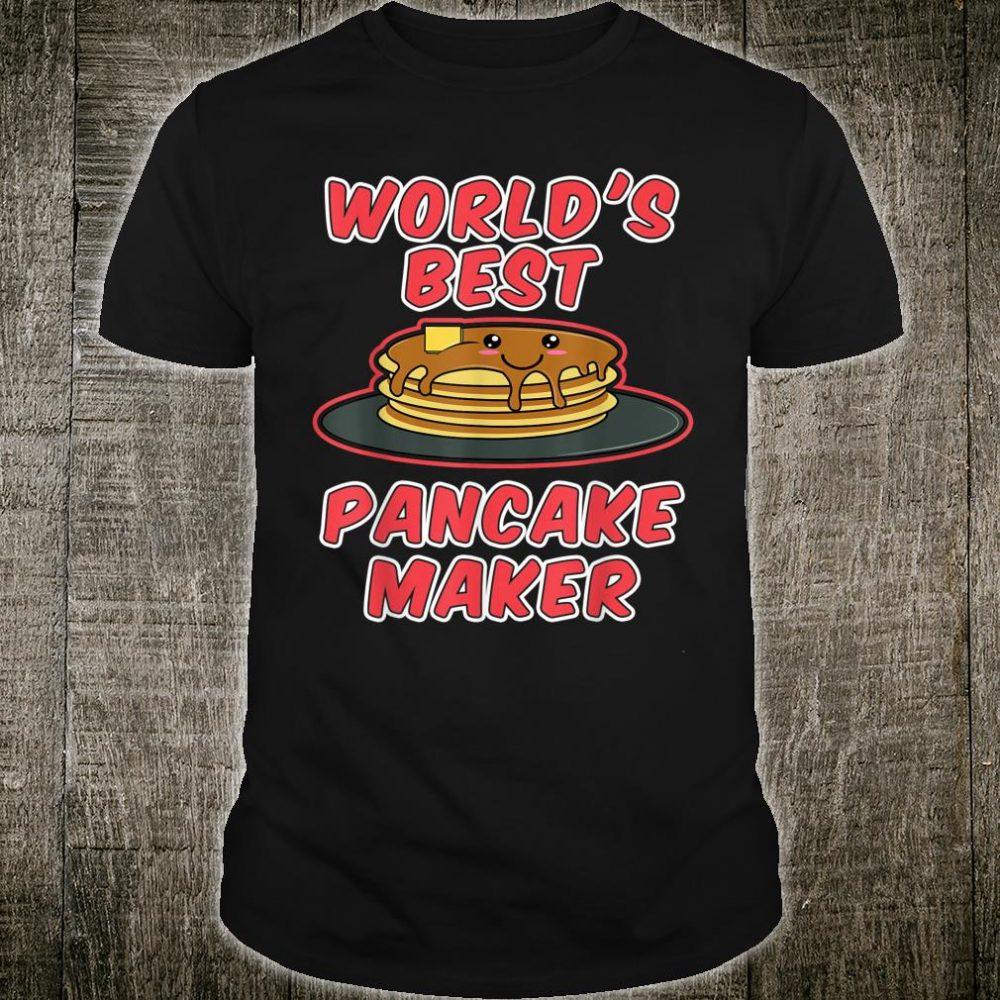 World's best Pancakes maker Awesome Design Cute Kawaii Food Shirt